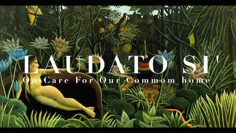 Featured image for Laudato Si': On Care for Our Common Home